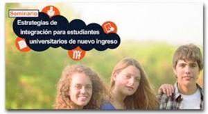 Seminario estrategias de integración para estudiantes universitarios de nuevo ingreso
