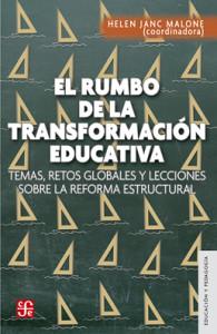 9786071644480_Janc Malone_El rumbo de la transformación educati