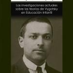 Las investigaciones actuales sobre las teorías de Vygotsky en Educación infantil